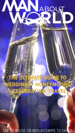 ManAboutWorld's ultimate free guide to weddings, honeymoons and celebration travel
