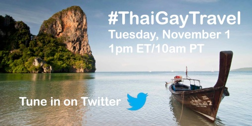 Join us on Tuesday, November 1 at 1pm for a Thailand Twitter Chat via #ThaiGayTravel