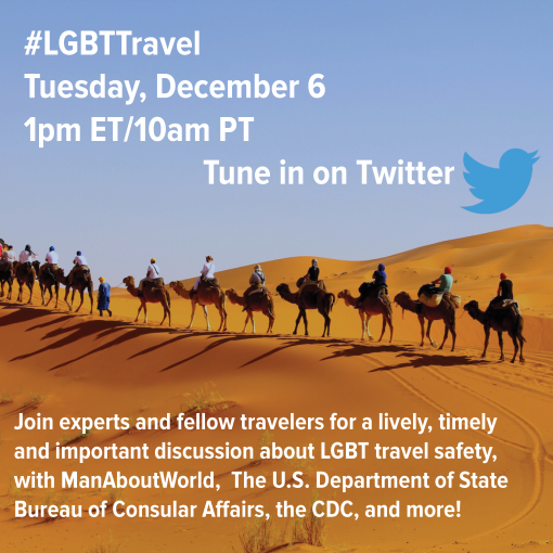 Join our LGBT Travel Safety Twitter Chat, Tuesday, Dec 6 at 1pm ET, #LGBTTravel